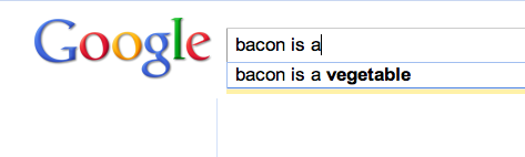 Google instant - bacon is a vegetable.png